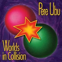 Pere Ubu - Worlds In Collision [New CD]