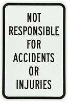 NOT RESPONSIBLE FOR ACCIDENTS OR INJURIES Business Sign 12x18 Aluminum Metal