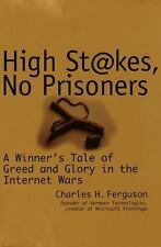 High Stakes, No Prisoners : A Winner's Tale of Greed and Glory in the -ExLibrary