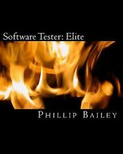Software Tester: Elite: The Software Tester's All-You-Need-To-Know Action Guide