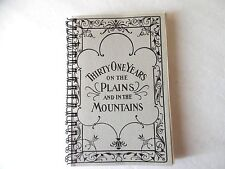 Thirty One Years On The Plains And In The Mountains, Reprint PB & Spiral Bound