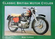 CLASSIC BRITISH MOTOR CYCLES BY BOB CURRIE