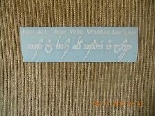 """Lord Of The Rings """"Not All Those Who Wander Are Lost"""" elven white vinyl decal"""