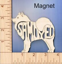 Samoyed Dog laser cut and engraved wood Magnet Great Gift Idea