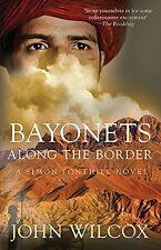 JOHN WILCOX __ BAYONETS ALONG THE BORDER __ BRAND NEW __ FREEPOST UK