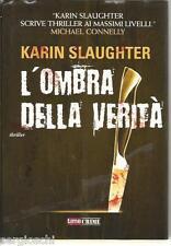 KARIN SLAUGHTER-L'OMBRA DELLA VERITà- TIME CRIME  - SR66