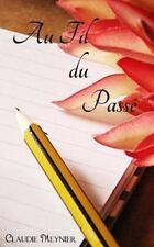 Au Fil du Passé by Claudie Meynier (2014, Paperback)