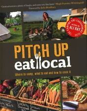 Pitch Up, Eat Local: Where to Camp, What to Eat and How to Cook It,