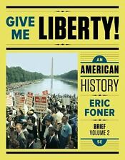Give Me Liberty! Vol. 2 : An American History, Brief Edition by Eric Foner...