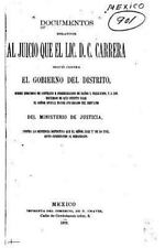 Documentos Relativos Al Juicio Que el Lic. D. C. Carrera by Carlos Carrera...