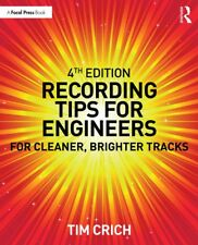 Recording Tips for Engineers - 4th Edition