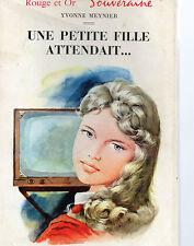 UNE PETITE FILLE ATTENDAIT..., par Yvonne MEYNIER, ROUGE ET OR SOUVERAINE