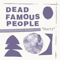 Dead Famous People Harry LP VINYL Fire Records 2020 NEW