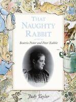 That Naughty Rabbit: Beatrix Potter And Peter Rabbit... by Taylor, Judy Hardback