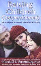 Raising Children Compassionately: Parenting the Nonviolent Communication Way-Mar
