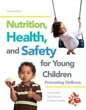 Nutrition, Health and Safety for Young Children: Promoting Wellness (2nd Editio
