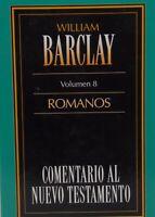 Comentario al Nuevo Testamento- Barclay Vol. 8: Romanos (Spanish Edition)