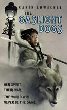 The Gaslight Dogs by Karin Lowachee (2010, Paperback)