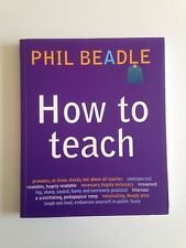 How to Teach: A Handbook for NQTs : The Ultimate (and Ultimately Irrelevant)...