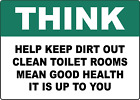 THINK HELP  CLEAN TOILET ROOMS MEAN GOOD | Adhesive Vinyl Sign Decal