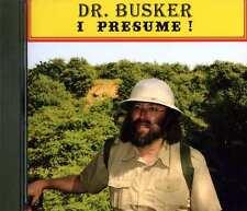 DR. BUSKER CD - I PRESUME ! (TRACTION ENGINE) SIGNED COPY