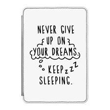 """Non rinunciare mai a sui tuoi sogni continuare a dormire Case Cover Per Kindle 6"""" e-Reader"""