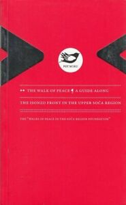 The Walk of Peace - A Guide along the Isonzo Front in the upper Soca Region Kore