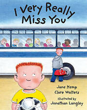 I Very Really Miss You,Walters, Clare, Kemp, Jane,Excellent Book mon0000041082