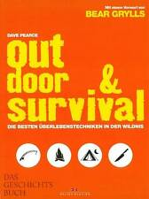 Pearce: Outdoor&Survival, die besten Überlebenstechniken in der Wildnis Handbuch