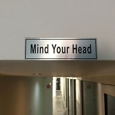 Mind Your Head Sign Silver Engraved in Various Colours 5/15 CM With Adhesive