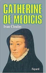 Catherine de Médicis de Ivan Cloulas | Livre | état bon