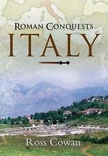 The Roman Conquests: Italy by Ross Cowan (Hardback, 2009)