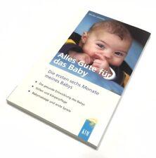 Ratgeber: Alles Gute für ihr Baby - das Wichtigste für die ersten 6 Monate!