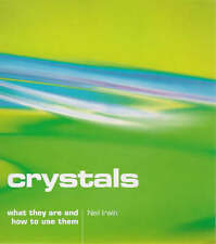 Crystals: What they are and how to use them by Neil Irwin - PB