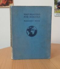MAP READING FOR SCHOOLS-MARGARET WOOD-1951 HARDCOVER EDITION