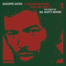 CD: GIACOMO GATES The Revolution Will Be Jazz The Songs Of GIL SCOTT-HERON