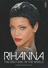Rihanna - The Only Girl In The World - Die Biografie - NEU - Sarah Oliver