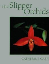 The Slipper Orchids by Catherine Cash (1991, Hardcover)