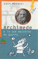 (Luca Novelli) Archimede e le sue macchine da guerra 2003   scienza