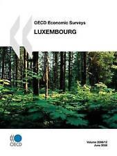 OECD Economic Surveys: Luxembourg 2008 (Oecd Economic Surveys 2008) by Organisa