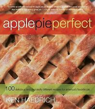 Apple Pie Perfect: 100 Delicious and Decidedly Different Recipes for America's F