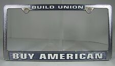 Vintage BUILD UNION BUY AMERICAN License Plate Frame made in USA auto truck sign