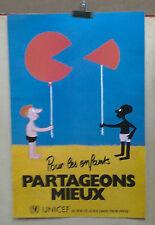 AFFICHE ANCIENNE POUR LES ENFANTS PARTAGEONS MIEUX UNICEF PARIS  PIEM