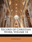 NEW Record of Christian Work, Volume 14 by Anonymous