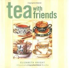 TEA WITH FRIENDS By Elizabeth Knight - Hardcover **BRAND NEW**