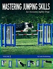 Mastering Jumping Skills for awesome agility dogs Paperback Brand new