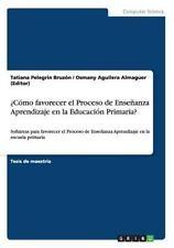 ¿Cómo Favorecer el Proceso de Enseñanza Aprendizaje en la Educación Primaria?...