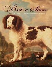 Best in Show: The Dog in Art from the Renaissance to Today-ExLibrary