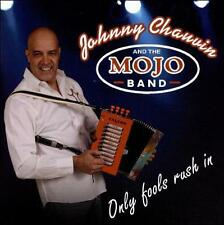 JOHNNY CHAUVIN AND THE MOJO BAND - ONLY FOOLS RUSH IN * NEW CD