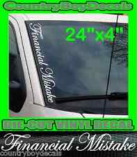 FINANCIAL MISTAKE 24x4 VERTICAL Windshield Vinyl Decal Sticker Boost Truck Car